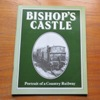 Bishop's Castle: Portrait of a Country Railway.