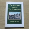 The Railway Through the Strettons: The First 150 Years.