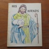 His Hands: An Illustrated Gospel Story Booklet.