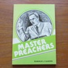 Master Preachers: Their Study and Devotional Habits.