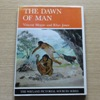 The Dawn of Man (Wayland Pictorial Sources Series).