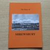 The Story of Shrewsbury.