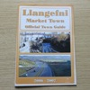 Llangefni Market Town: Official Town Guide 2006-2007.