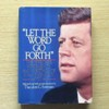 Let the Word Go Forth: The Speeches, Statements and Writings of John F Kennedy 1947 to 1963.