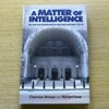 A Matter of Intelligence: MI5 and the Surveillance of Anti-Nazi Refugees 1933-1950.