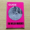 A Guide to the Welsh Marches: Ludlow Area.