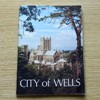 City of Wells, Somerset: Official Guide.