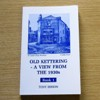 Old Kettering - A View from the 1930s: Book 1.