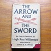 The Arrow and the Sword - an Essay in Detection: Being an Enquiry into the Nature of the Deaths of William Rufus and Thomas Becket, with some Reflections on the Nature of Medieval Heresy.