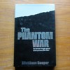 The Phantom War: The German Struggle Against Soviet Partisans 1941-1944.