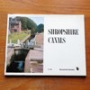 Shropshire Canals: Articles from the Shropshire Magazine 1950-1965.