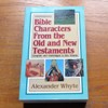 Bible Characters from the Old and New Testaments: Complete and Unabridged in One Volume.