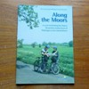 Along the Moors: A Cycle Trail LInking the Historic Shropshire Market Town of Wellington to the Weald Moors.