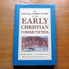 The Social Structure of the Early Christian Communities.