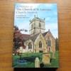 A History of the Church of St Laurence, Church Stretton: A Rural Parish Through 1000 Years.
