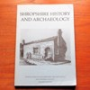 Shropshire History and Archaeology - Transactions of the Shropshire Archaeological and Historical Society: Volume LXXII - 1997.