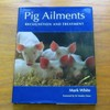Pig Ailments: Recognition and Treatment.