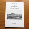 The Story of Much Wenlock Cottage Hospital.