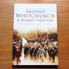 Around Whitchurch and Market Drayton (Britain in Old Photographs).