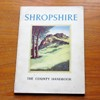 Shropshire - The County Handbook: The Official Handbook of the Salop County Council.