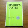 Bishop's Castle, Salop: The Official Guide.