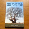 The Trees of Shropshire: Myth, Fact and Legend.